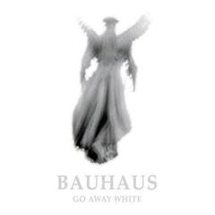 bauhaus-go-away-a