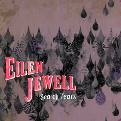Eilen-Jewell-Sea-of-Tears