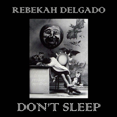 Rebekah-Delgado-Dont-Sleep