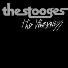The-Stooges-The-Weirdness