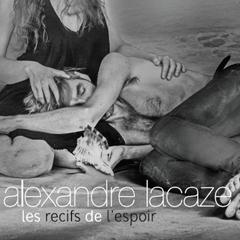 Alexandre-Lacaze-LES-RECIFS-DE-L´ESPOIR